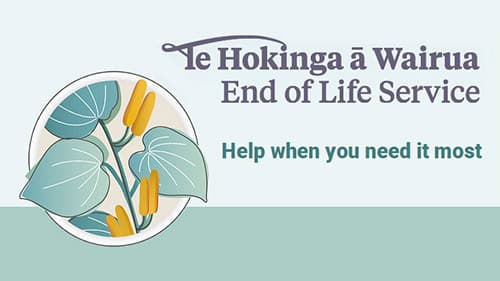 Te Hokinga ā Wairua End of Life Service. Help when you need it most.
